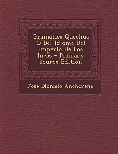 9781294828075: Gramática Quechua Ó Del Idioma Del Imperio De Los Incas (Spanish Edition)