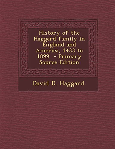 9781294828297: History of the Haggard family in England and America, 1433 to 1899