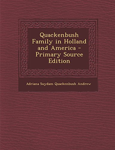 9781294828525: Quackenbush Family in Holland and America