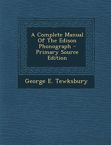 9781294828686: A Complete Manual Of The Edison Phonograph