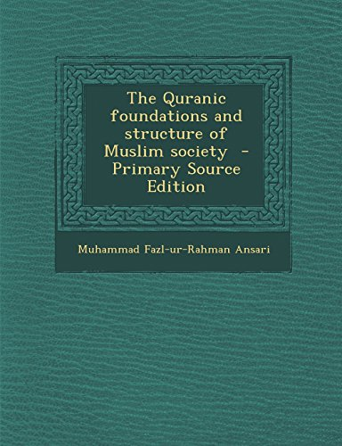 9781294828853: The Quranic foundations and structure of Muslim society