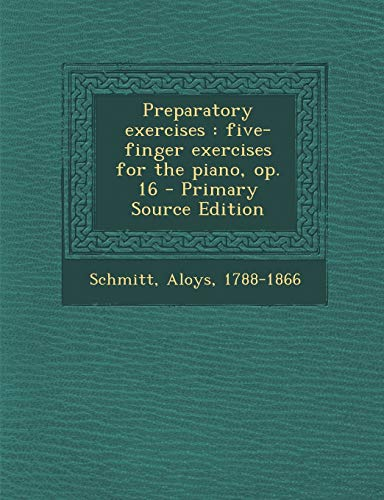 9781294829096: Preparatory exercises: five-finger exercises for the piano, op. 16