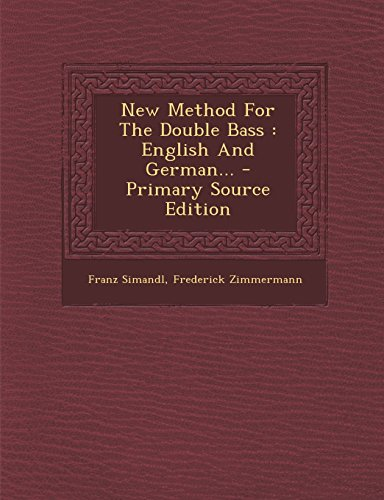9781294829836: New Method For The Double Bass: English And German...