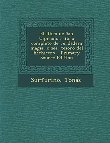9781294832201: El libro de San Cipriano: libro completo de verdadera magia, o sea, tesoro del hechicero