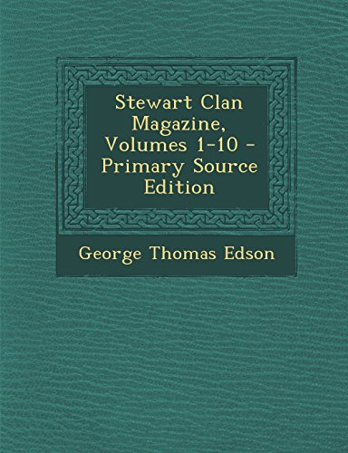 9781294832867: Stewart Clan Magazine, Volumes 1-10