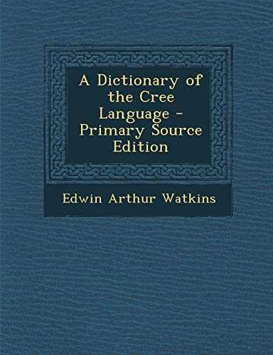 9781294833291: A Dictionary of the Cree Language