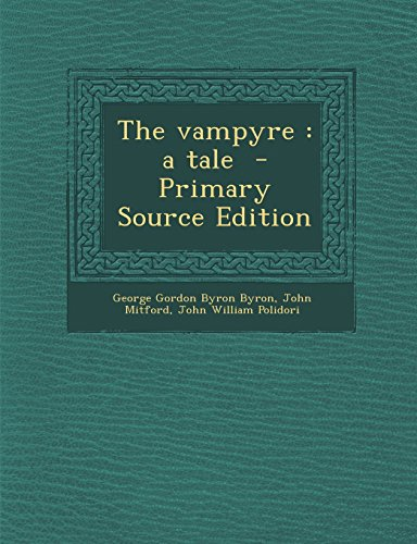 9781294833437: The vampyre: a tale - Primary Source Edition