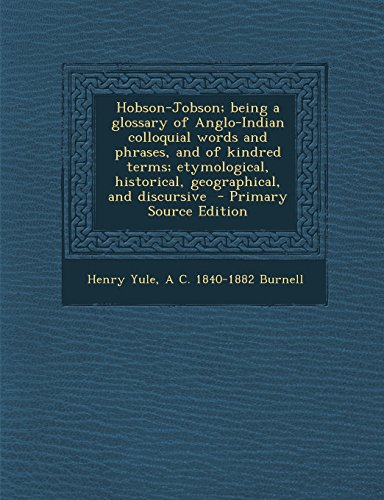 9781294833642: Hobson-Jobson; being a glossary of Anglo-Indian colloquial words and phrases, and of kindred terms; etymological, historical, geographical, and discursive
