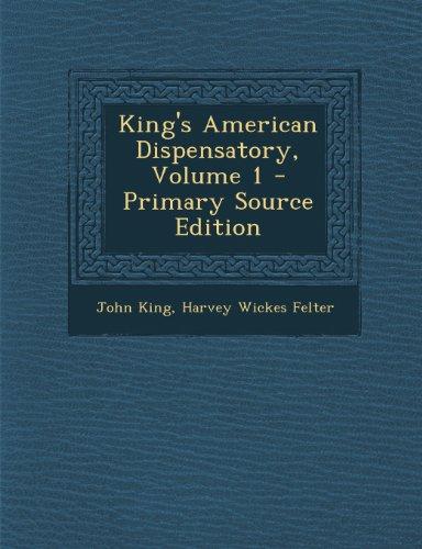 King'S American Dispensatory, Volume 1 - Primary