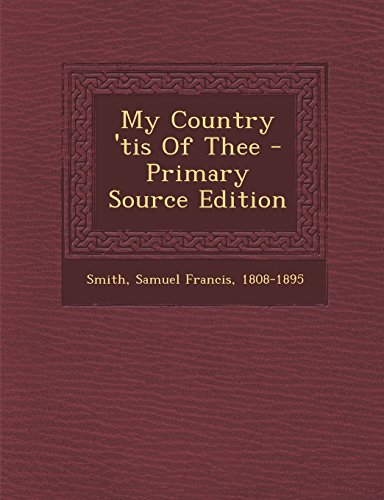 9781294833949: My Country 'tis Of Thee