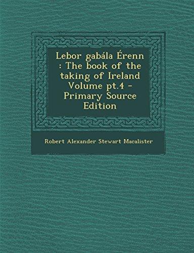 9781294834328: Lebor gabála Érenn: The book of the taking of Ireland Volume pt.4