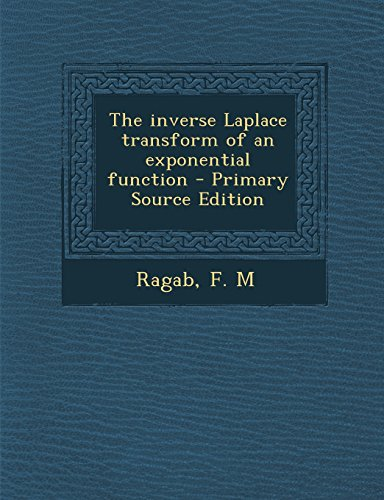 9781294840503: The inverse Laplace transform of an exponential function