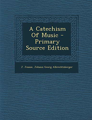 9781294840947: A Catechism Of Music