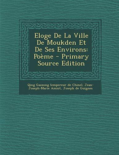 9781294842965: Eloge De La Ville De Moukden Et De Ses Environs: Poème (French Edition)