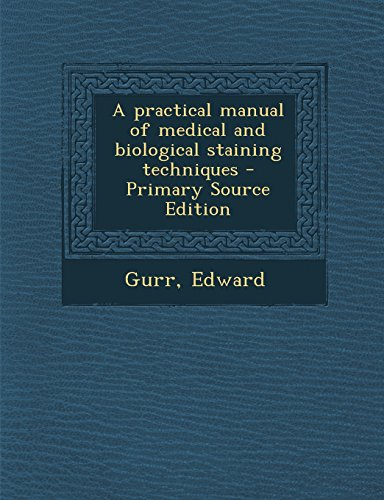 9781294845126: A practical manual of medical and biological staining techniques