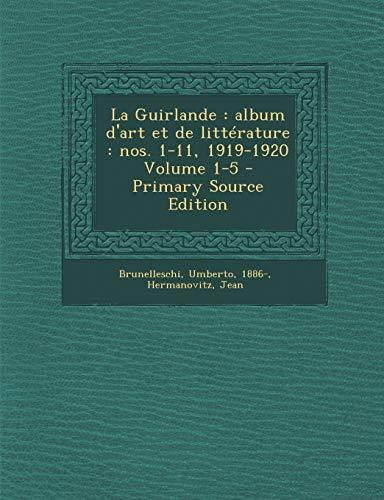 9781294847021: La Guirlande: album d'art et de littérature : nos. 1-11, 1919-1920 Volume 1-5 (French Edition)