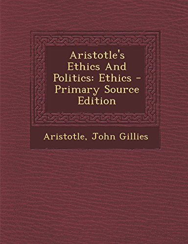 9781294847335: Aristotle's Ethics And Politics: Ethics - Primary Source Edition