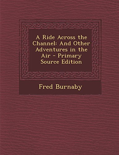 9781294850236: A Ride Across the Channel: And Other Adventures in the Air