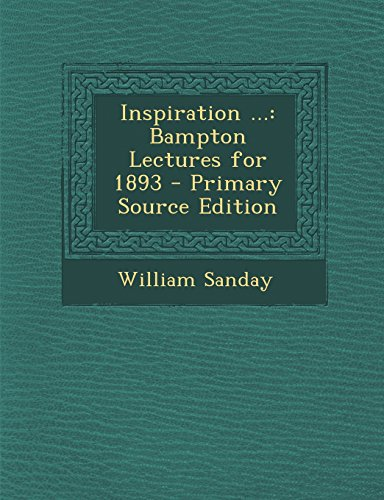 9781294851752: Inspiration ...: Bampton Lectures for 1893