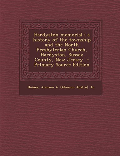 9781294857310: Hardyston memorial: a history of the township and the North Presbyterian Church, Hardyston, Sussex County, New Jersey