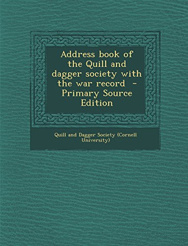 9781294858034: Address book of the Quill and dagger society with the war record - Primary Source Edition