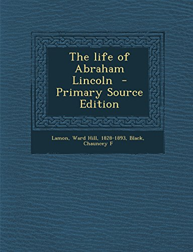 9781294859451: The life of Abraham Lincoln