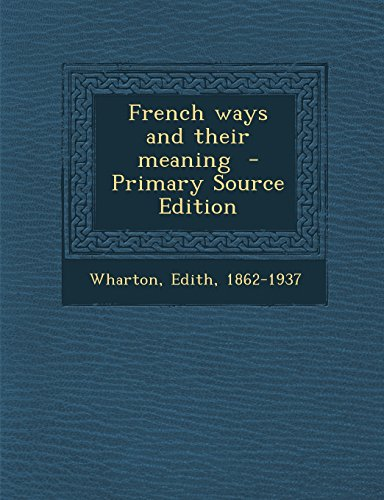 9781294859673: French ways and their meaning