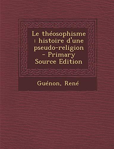 9781294860334: Le Theosophisme: Histoire D'Une Pseudo-Religion