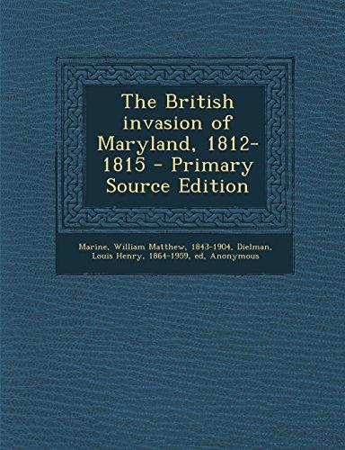 9781294863687: The British invasion of Maryland, 1812-1815