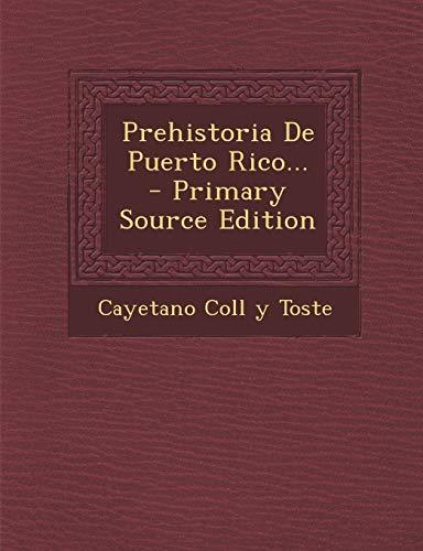 9781294865773: Prehistoria De Puerto Rico... (Spanish Edition)
