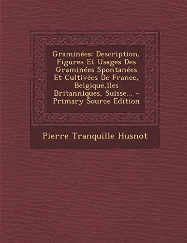 9781294866169: Graminees: Description, Figures Et Usages Des Graminees Spontanees Et Cultivees de France, Belgique, Iles Britanniques, Suisse...