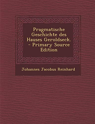9781294867210: Pragmatische Geschichte des Hauses Geroldseck.