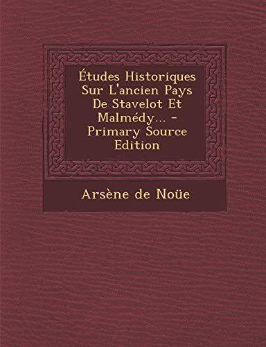 9781294867234: Études Historiques Sur L'ancien Pays De Stavelot Et Malmédy... (French Edition)