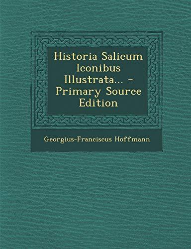 Historia Salicum Iconibus Illustrata. - Primary Source