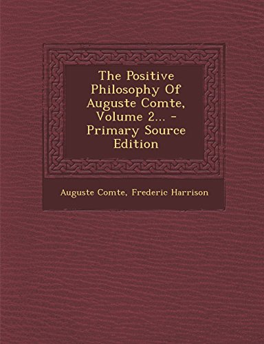 9781294868095: The Positive Philosophy Of Auguste Comte, Volume 2...