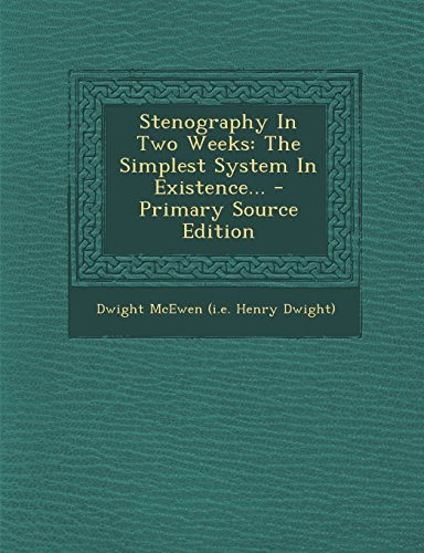 9781294868729: Stenography In Two Weeks: The Simplest System In Existence... - Primary Source Edition