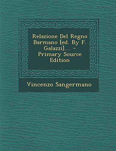 9781294869467: Relazione del Regno Barmano [Ed. by F. Galazzi].... - Primary Source Edition
