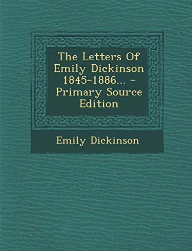 9781294869740: The Letters Of Emily Dickinson 1845-1886...