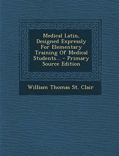 9781294872054: Medical Latin, Designed Expressly For Elementary Training Of Medical Students...