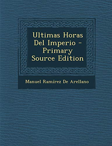 9781294874058: Ultimas Horas Del Imperio (Spanish Edition)