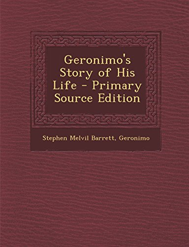 9781294875253: Geronimo's Story of His Life - Primary Source Edition