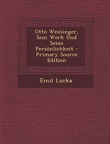 9781294875277: Otto Weininger, Sein Werk Und Seine Persönlichkeit (German Edition)