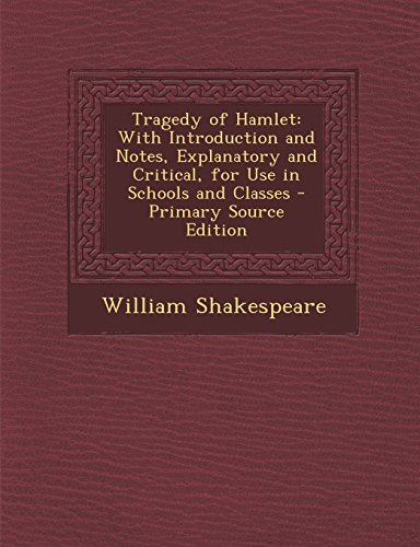 9781294877974: Tragedy of Hamlet: With Introduction and Notes, Explanatory and Critical, for Use in Schools and Classes