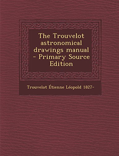 9781294884514: The Trouvelot astronomical drawings manual