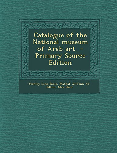 9781294886297: Catalogue of the National museum of Arab art