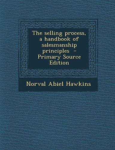 9781294889496: The selling process, a handbook of salesmanship principles