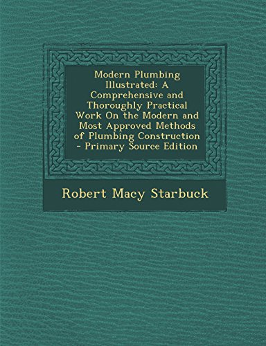 9781294890881: Modern Plumbing Illustrated: A Comprehensive and Thoroughly Practical Work On the Modern and Most Approved Methods of Plumbing Construction - Primary Source Edition