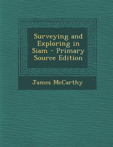 Surveying and Exploring in Siam: McCarthy, James