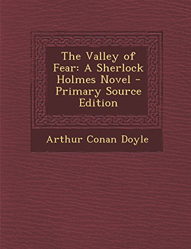 9781294894087: The Valley of Fear: A Sherlock Holmes Novel