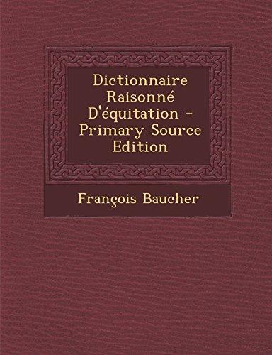 9781294897996: Dictionnaire Raisonne D'Equitation